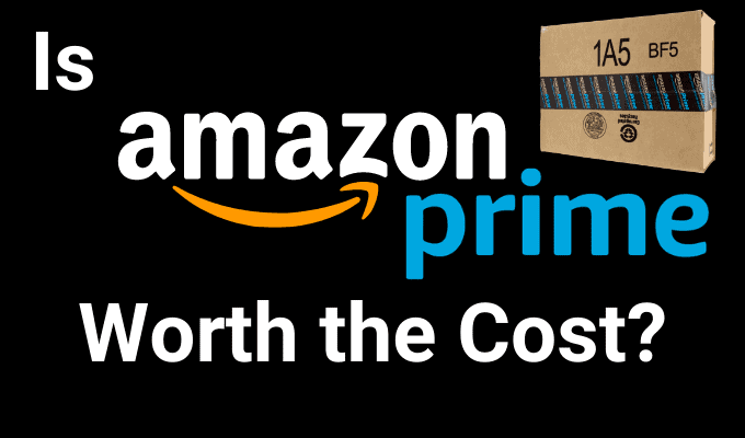 Is Amazon Prime Worth The Cost?
