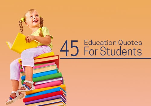 45 Education Quotes For Students | Happy Students Day 2020