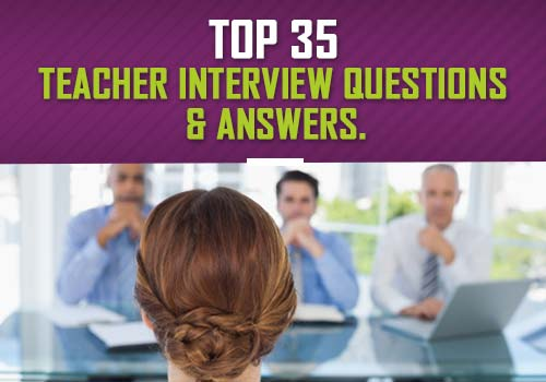 35 Teacher Interview Questions and Answers [Tips and Salary Details Included]