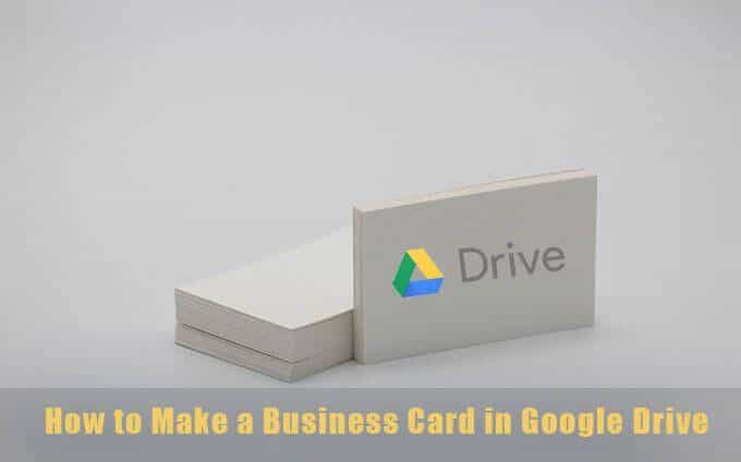 How to Make a Business Card in Google Drive