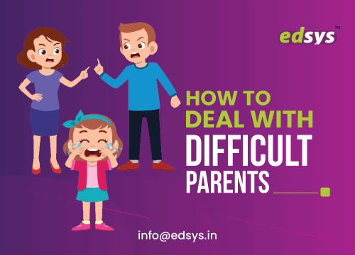 How to Deal with Difficult Parents – 20 Strategies
