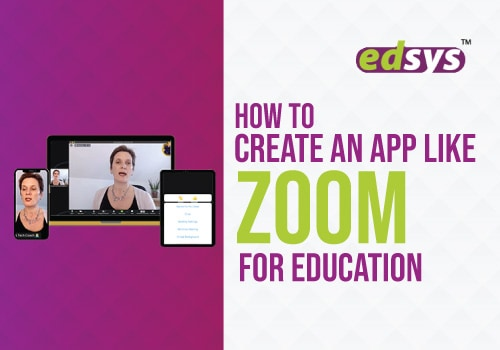 How to Create an App like Zoom for Education?