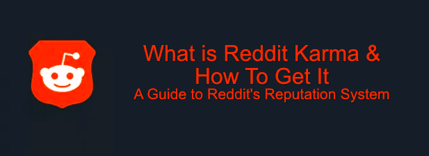 What is Reddit Karma (and How to Get It)