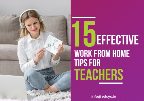 15 Effective Work from Home Tips for Teachers