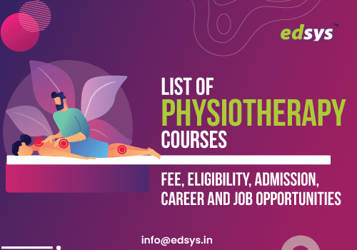 List of Physiotherapy Courses: Fee, Eligibility, Admission, Career and Job Opportunities
