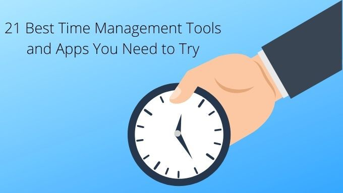 21 Best Time Management Tools and Apps You Need to Try